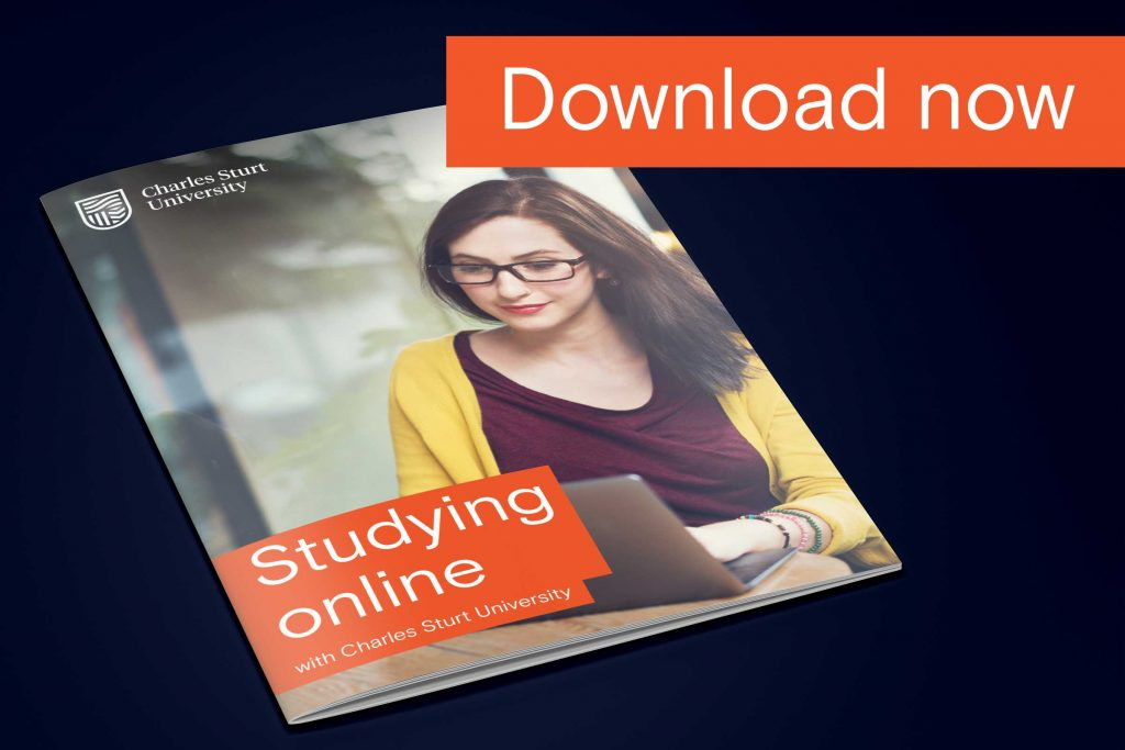 Download the Studying Online with Charles Sturt University guide here