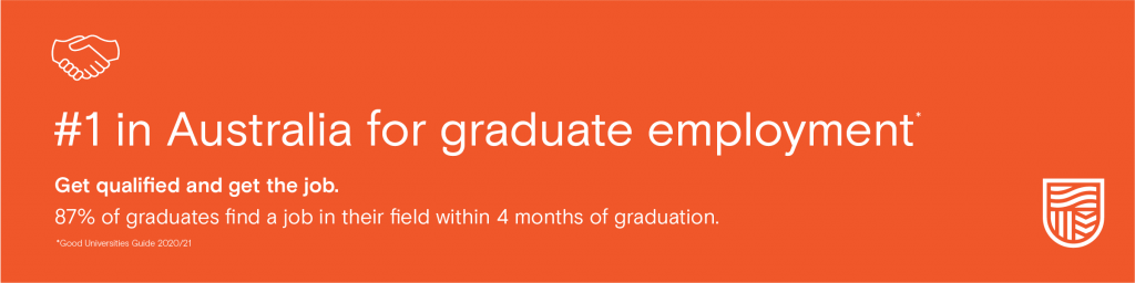 #1 in Australia for graduate employment. Get qualified and get the job. 87% of graduates find a job in their field within 4 months of graduation. 2020/21 Good Universities Guide.